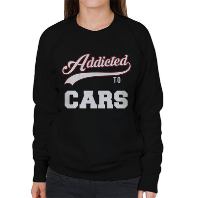 Addicted To Cars Baseball Style Text Women's Sweatshirt - coto7