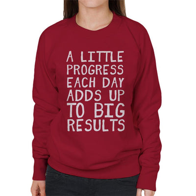A Little Progress Each Day Adds Up Gym Inspiration Women's Sweatshirt