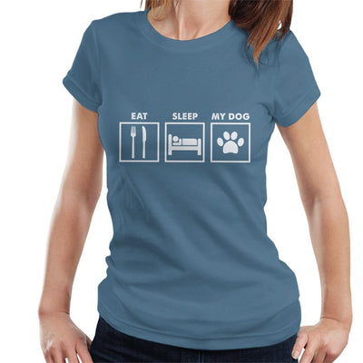 Eat Sleep My Dog Women's T-Shirt - coto7