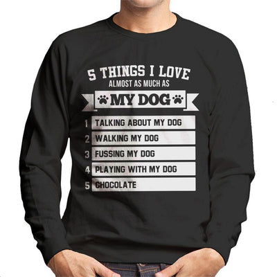 5 Things I Love Almost As Much As My Dog Men's Sweatshirt - coto7