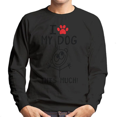 I Love My Dog This Much Men's Sweatshirt - coto7