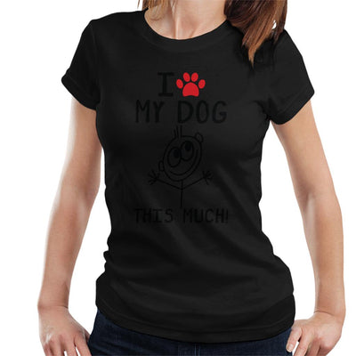 I Love My Dog This Much Women's T-Shirt - coto7