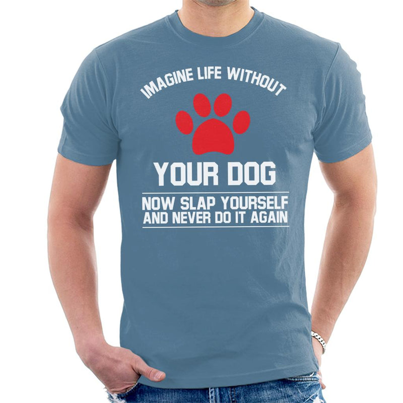 Imagine Life Without Your Dog Men's T-Shirt - coto7