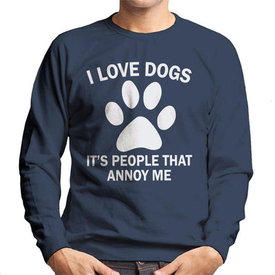I Love Dogs Its People That Annoy Me Slogan Men's Sweatshirt - coto7