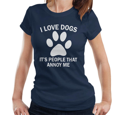 I Love Dogs Its People That Annoy Me Slogan Women's T-Shirt - coto7