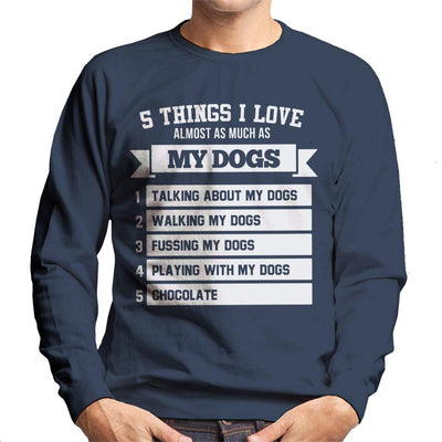 Five Things I Love About My Dogs Men's Sweatshirt - coto7