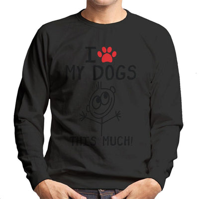 I Love My Dogs This Much Men's Sweatshirt - coto7