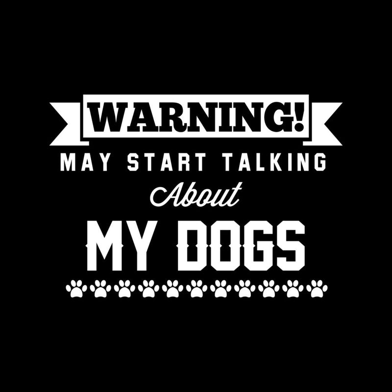 Warning May Start Talking About My Dogs Men's T-Shirt - coto7