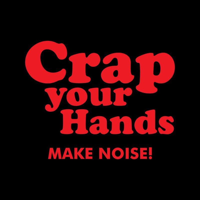 Crap Your Hands - coto7