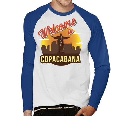 Welcome To Copacabana Men's Baseball Long Sleeved T-Shirt - coto7