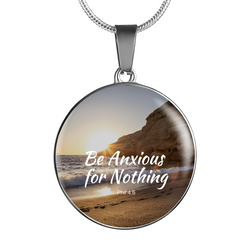 The Be Anxious For Nothing Necklace