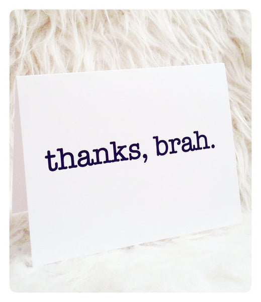 "Greeting Card - ""Thanks, Brah."""