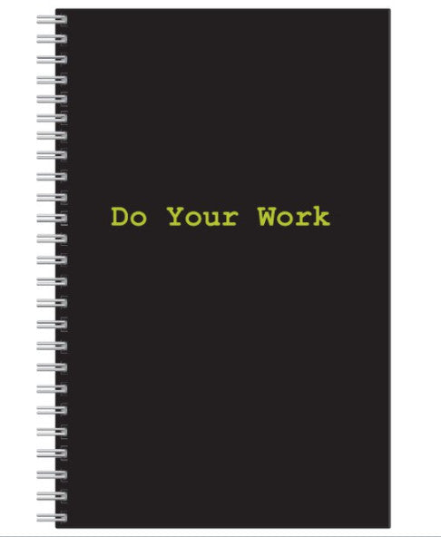"""Do Your Work"" Notebook"