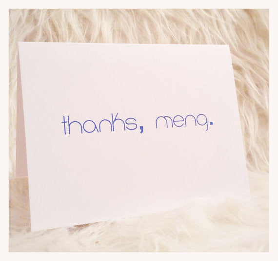 "Greeting Card - ""Thanks, Meng."""