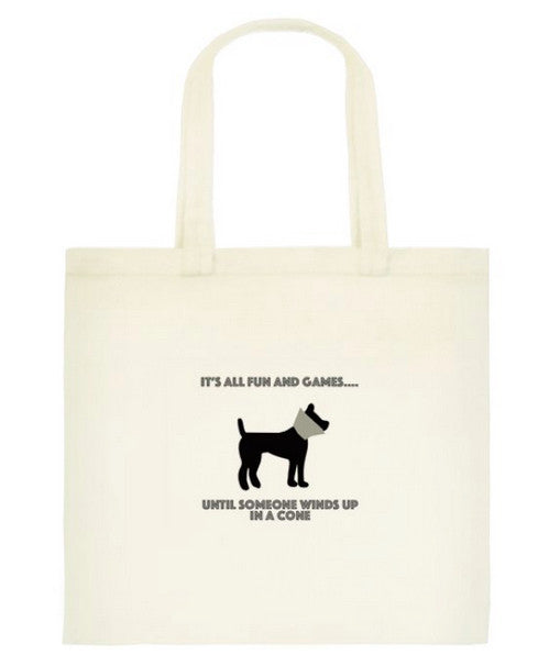 "Dog Park Tote Bag - ""It's All Fun an Games Until Someone Winds Up in a Cone"""