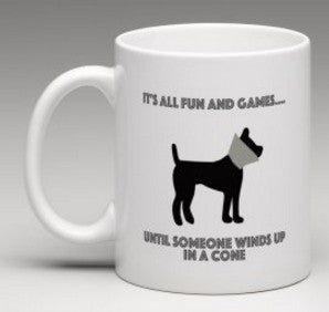 Dog Lover's Mug - It's All Fun and Games Until Someone Winds Up in a Cone