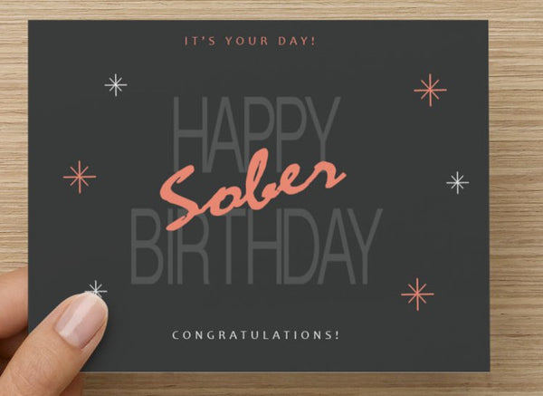 Sober Anniversary Card - Happy Sober Birthday! (It's Your Day)