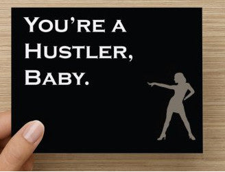 "Greeting Card - ""You're A Hustler"""