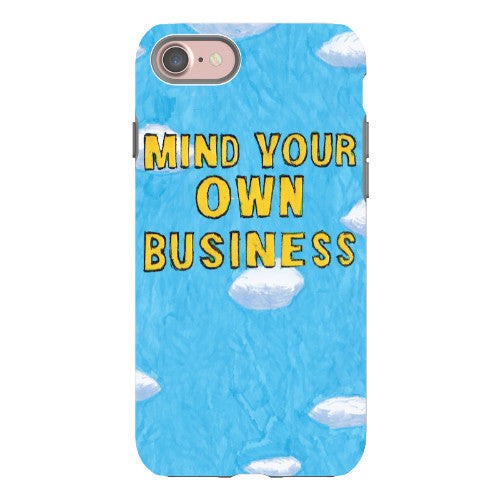 Mind Your Own Business Phone Case