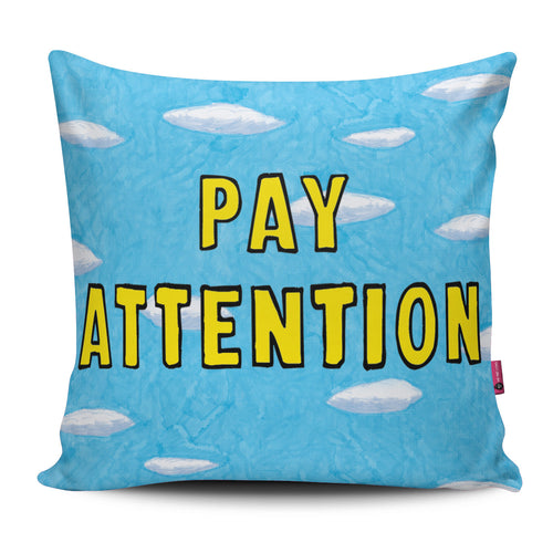 Pay Attention Pillow