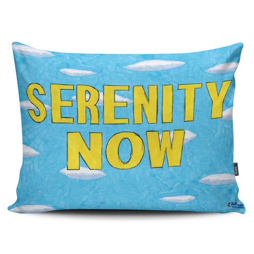 Serenity Now Pillow