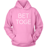 Better Together  -BET TOGE- (Unisex T-Shirt/Hoodie)