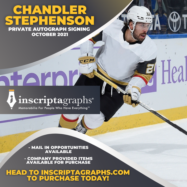 Flyer to purchase an autograph of Vegas golden knights star chandler stephenson from his private signing with inscriptagraphs in October 2021