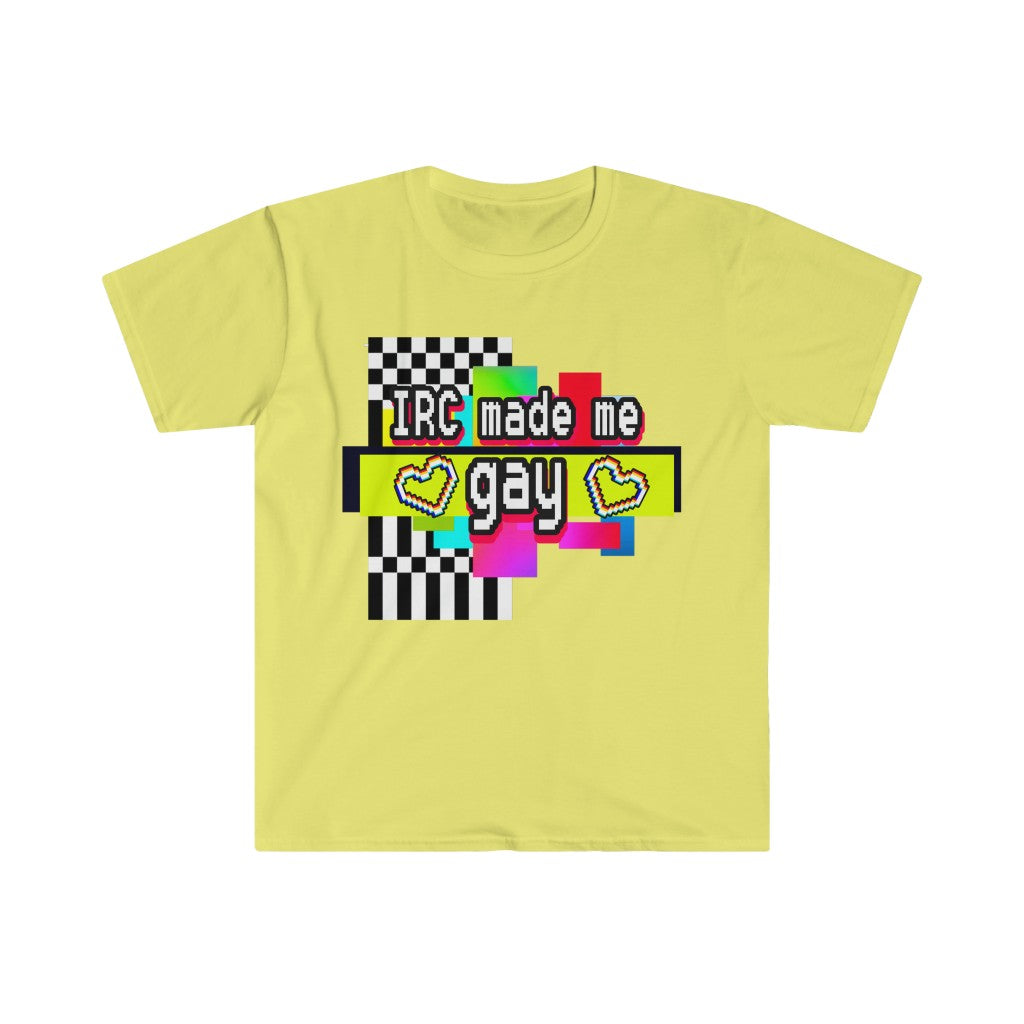 IRC Made Me Gay (Unisex Softstyle T-Shirt)