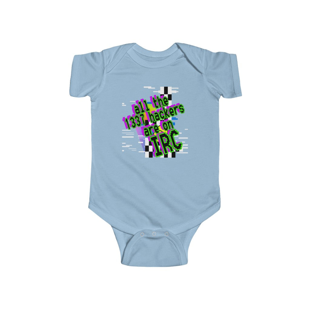 All The 1337 Hackers Are On IRC (Infant Fine Jersey Bodysuit)
