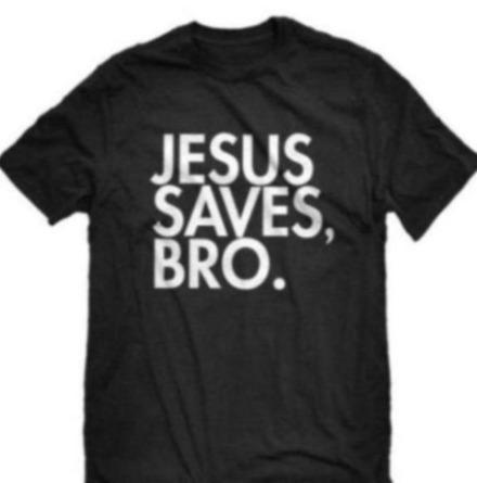 Men's Tee- Jesus Saves Bro