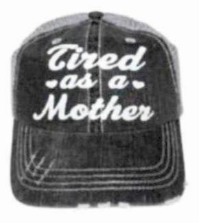 Trucker Hat- Tired as a Mother