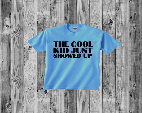 Baby Tee- The Cool Kid Just Showed Up