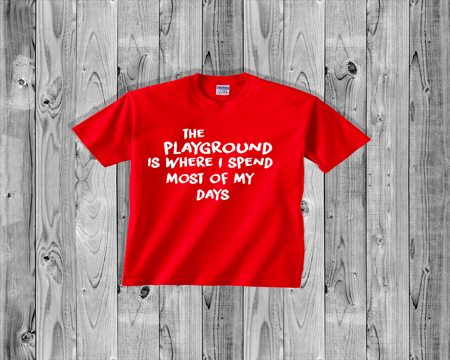 Baby Tee- The Playground Is Where I Spend Most Of My Days