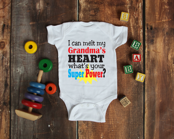 Baby Onesie- I Can Melt My Grandma's Heart, What's Your Super Power