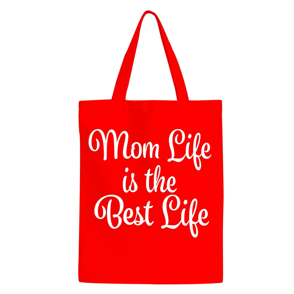 Tote Bag- Mom Life is the Best Life