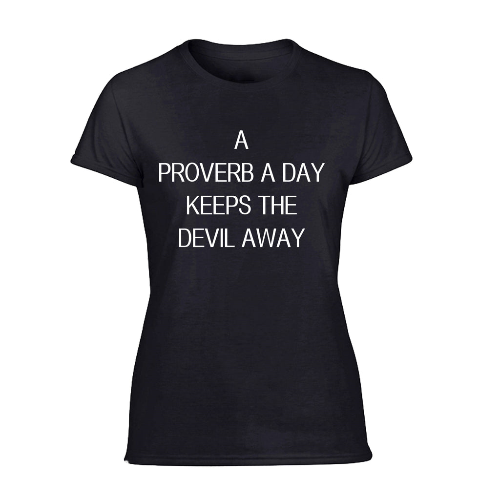 Ladies Tee- A Proverb a Day Keeps the Devil Away