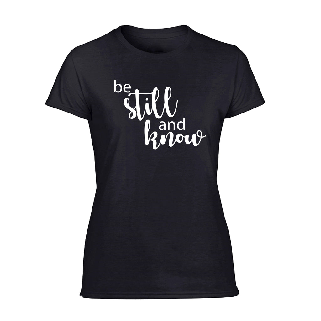 Ladies Tee- Be Still and Know