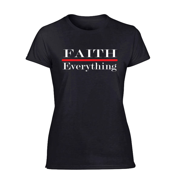 Ladies Tee-Faith Over Everything