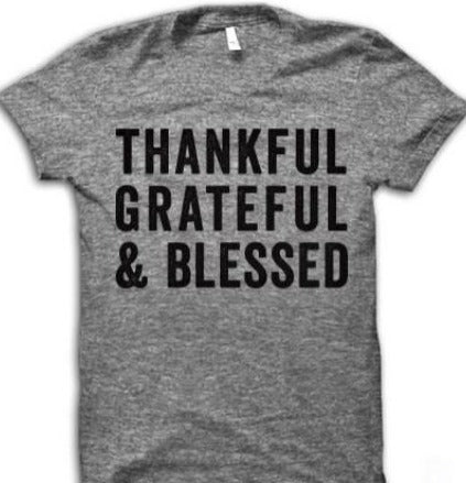 Men's Tee- Thankful Grateful & Blessed