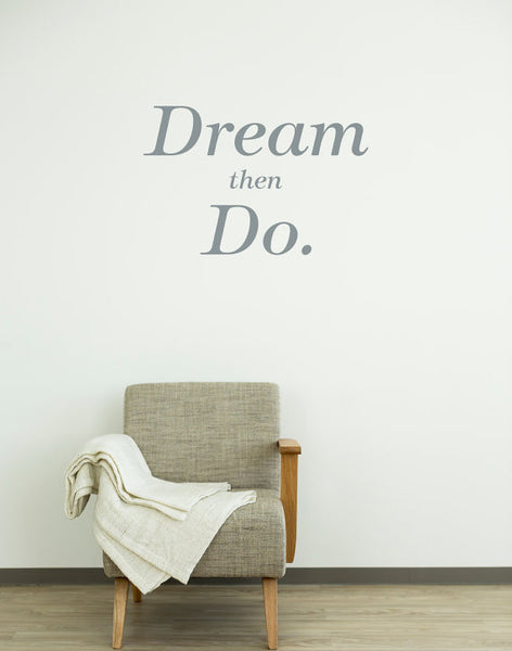 Dream Then Do Wall Decal / Bedroom Wall Sticker Decoration