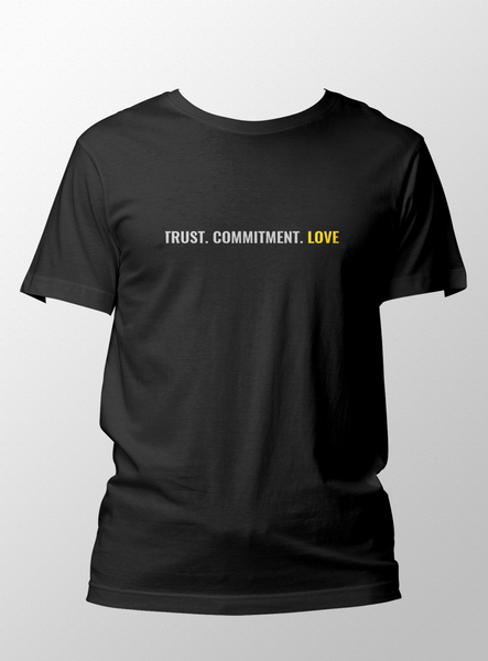 Trust. Commitment. Love. - Unisex T-Shirt