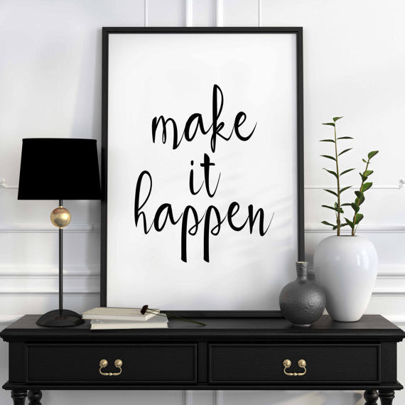 Make It Happen Wall Poster - Inspirational Poster