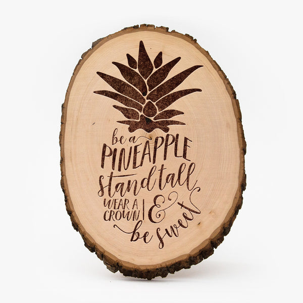 Be a pineapple wood plaque