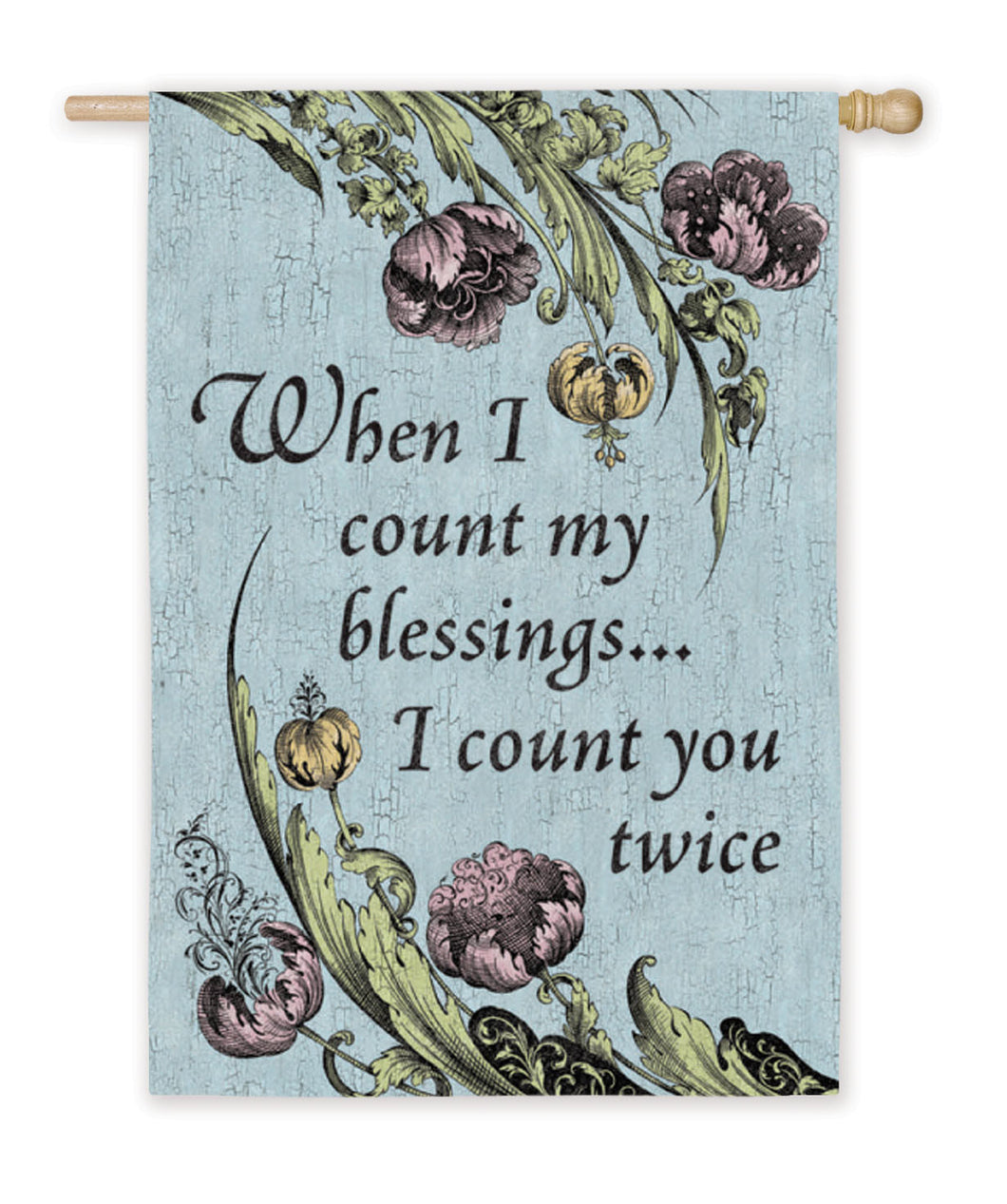 When I Count My Blessings Silk Reflections House Flag