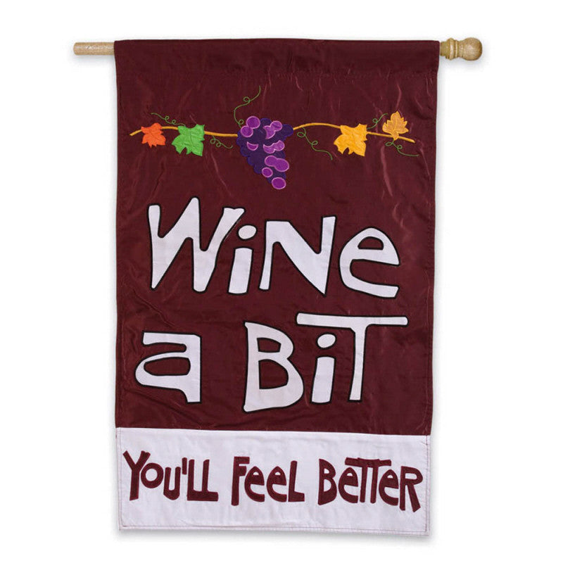 Wine A Bit You'll Feel Better Appliqué House Flag
