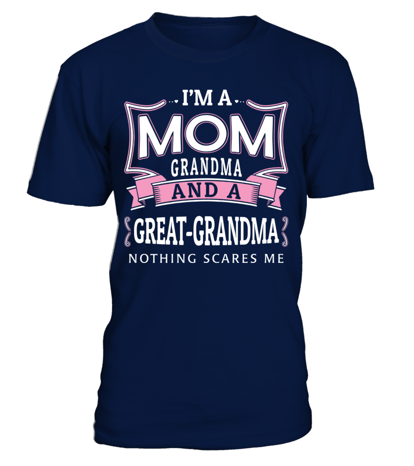 I'M A GREAT-GRANDMA NOTHING SCARES ME
