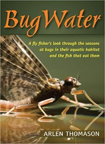 Bug Water - Arlen Thompson - East Rosebud Fly & Tackle - Free Shipping, No Sales Tax