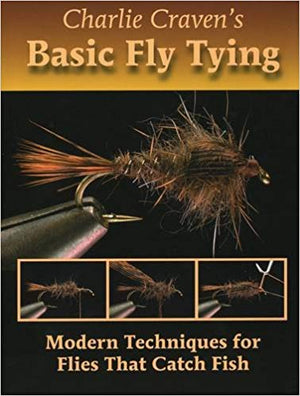 Anglers Book Supply Basic Fly Tying Charlie Craven - East Rosebud Fly and Tackle