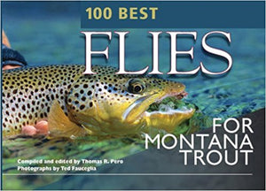 100 Best Flies For Montana Trout Thomas Pero - East Rosebud Fly and Tackle
