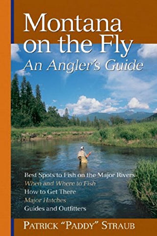 Montana On The Fly - Patrick Straub - East Rosebud Fly & Tackle